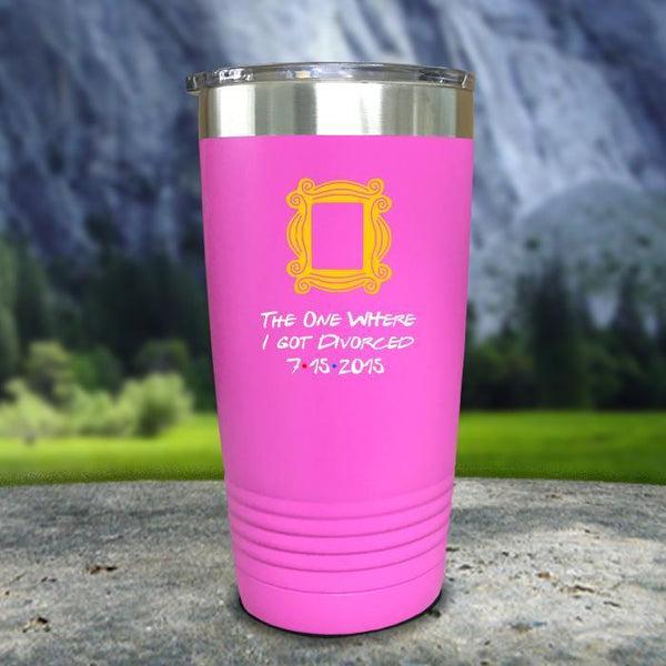 The One Where I Got Divorced Color Printed Tumblers Tumbler Nocturnal Coatings 20oz Tumbler Pink