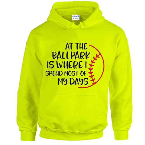 Softball At The Ball Park Most Days Hoodies Apparel Edge Safety Green S