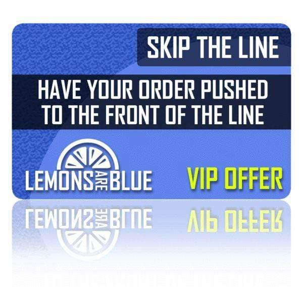 Priority Processing - Rush Orders Lemons Are Blue