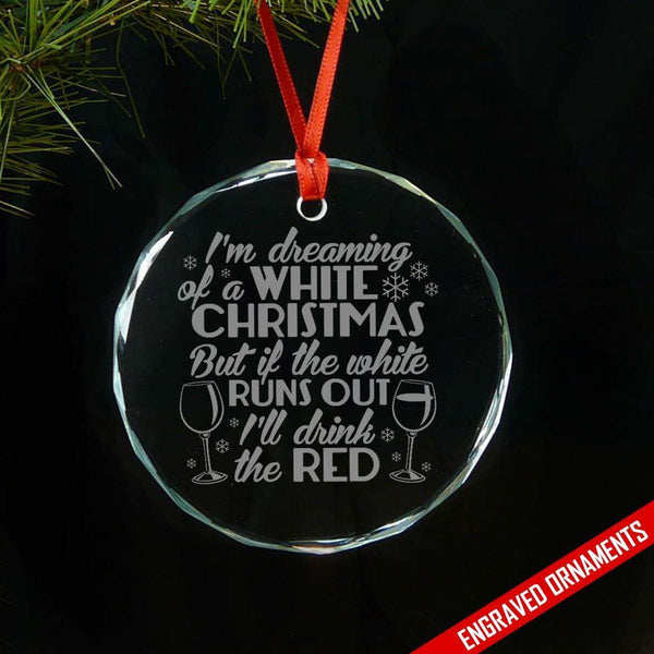 White Christmas But Will Drink Red Wine Engraved Glass Ornament ZLAZER Circle Ornament