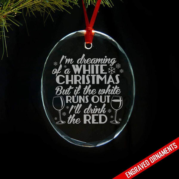 White Christmas But Will Drink Red Wine Engraved Glass Ornament ZLAZER Oval Ornament