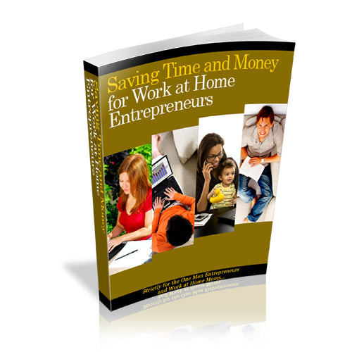 Discover how to save time and money for work at home entrepreneurs