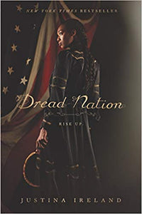 Dread Nation Balzer & Bray/Harperteen Justina Ireland international books international authors African authors bookworm Reading great books book club