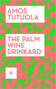 The Palm-Wine Drinkard: (Paperback)
