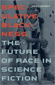 "Speculative Blackness: ""The Future of Race in Science Fiction"" (Paperback)"