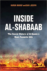 Inside Al-Shabaab Harun Maruf and Dan Joseph Indiana University Press science fiction fiction science classic African novels African novels African history Africa international books international authors African authors bookworm Reading great books book club