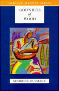 God's Bits Of Wood Sembene Ousmane Pearson science fiction fiction science classic African novels African novels African history Africa international books international authors African authors bookworm Reading great books book club