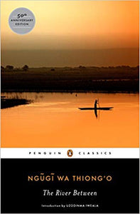The River Between: Penguin classics (paperback)
