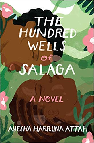 The Hundred Wells of Salaga Ayesha Harruna Attah Other Press science fiction fiction science classic African novels African novels African history Africa international books international authors African authors bookworm Reading great books book club