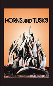 Horns and Tusks: (Paperback)