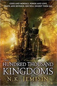 "The Hundred Thousand Kingdoms:  ""Inheritance Trilogy #1"" (paperback)"