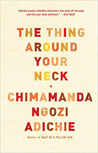 The Thing Around Your Neck: Chimamanda Ngozi Adichie (paperback)