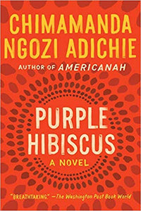 PURPLE HIBISCUS: A Novel (paperback)