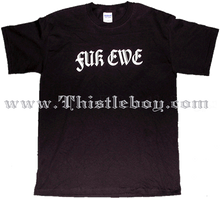 Load image into Gallery viewer, FUK EWE Tee Shirt