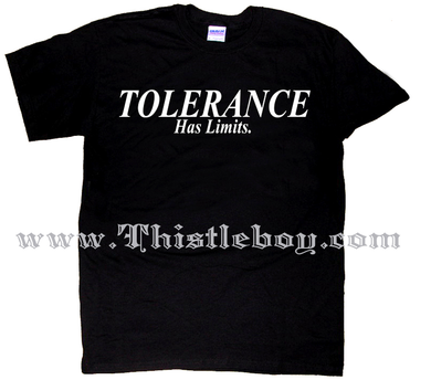 Tolerance Has Limits Tee Shirt