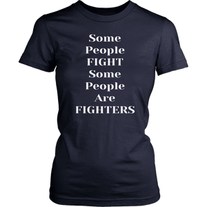 Some People Fight Some People are Fighters Shirts