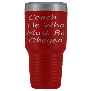 Coach, He who must be Obeyed
