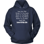 You Are The Wrist To My Lock Shirts & Hoodies