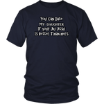 You Can Date My Daughter Shirts