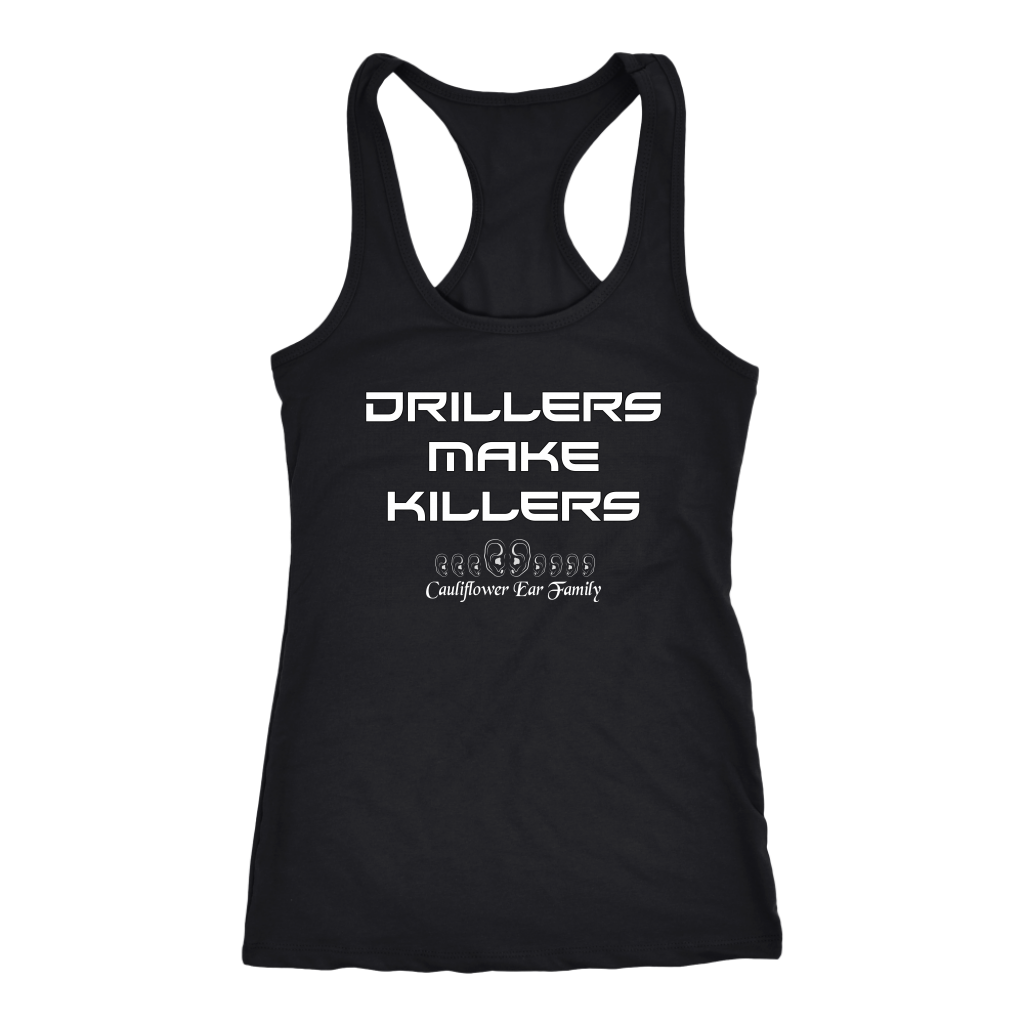 Drillers Make Killers Cauliflower Ear Family Shirts