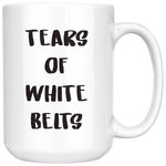 Tears Of White Belts (15 OZ)