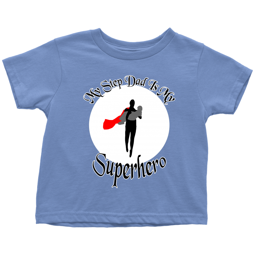My Step Dad Is My Superhero Kids Shirts
