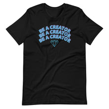Load image into Gallery viewer, Be A Creator Tee