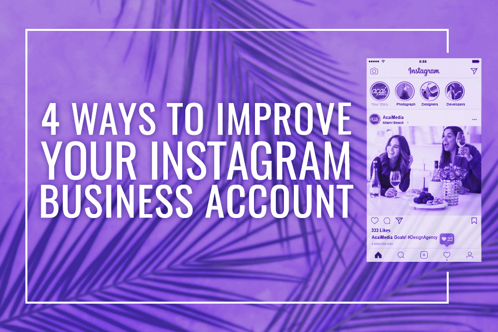 4 Ways To Improve Your Instagram Business Account