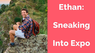 Ethan: Sneaking Into Expo