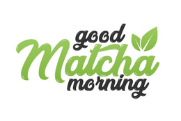 Good Matcha Morning