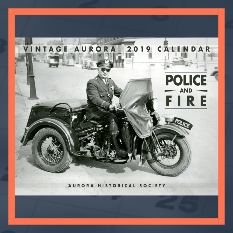 2019 Vintage Aurora Calendar: Police and Fire