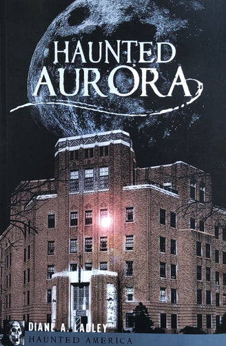 Haunted Aurora by Diane A. Ladley