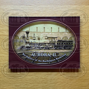 Aurora, Illinois Birthplace of the Burlington Railroad Magnet