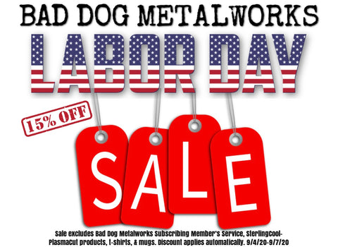 Bad Dog Metalworks Labor Day Weekend Sale