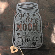 Load image into Gallery viewer, You Are The Moon To My Shine Mason Jar