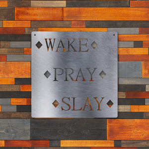 Wake Pray Slay - Inspirational Home Decor