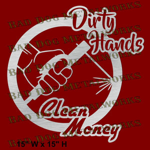 Dirty Hands Clean Money Stick Welder Svg and Dxf