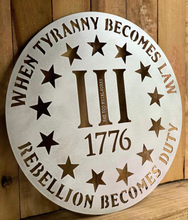 Load image into Gallery viewer, When Tyranny Becomes Law, Rebellion Becomes Duty - Metal Home Decor - Patriotic Gifts