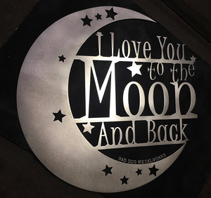 I Love You to the Moon and Back - Metal Home Decor