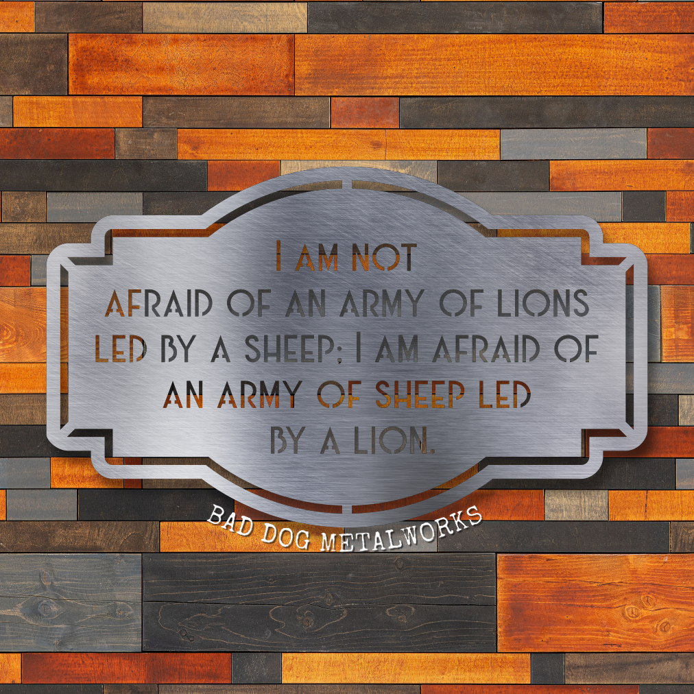 I Am Not Afraid of an Army of Lions Led by a Sheep - Alexander the Great Quote - Bad Dog CEO Series Decor