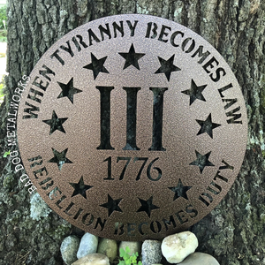 When Tyranny Becomes Law, Rebellion Becomes Duty - Metal Home Decor - Patriotic Gifts