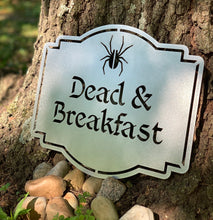 Load image into Gallery viewer, Dead and Breakfast Sign or Yard Stake