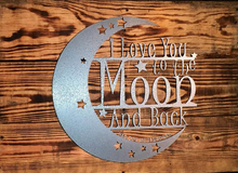 Load image into Gallery viewer, I Love You to the Moon and Back - Metal Home Decor