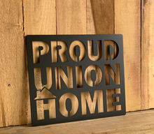Load image into Gallery viewer, Proud Union Home Sign - Metal Home Decor and Gifts