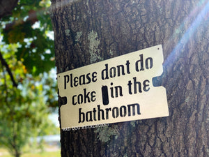 Please Don't Do Coke In The Bathroom - Funny Bathroom Sign