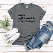 Under Caffeinated (Gray)-T-shirt-Style Trolley