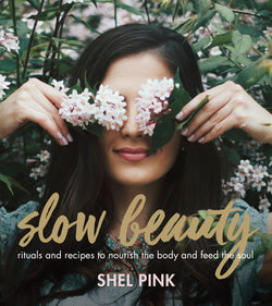 Book - SPARITUAL - Slow Beauty: Rituals and Recipes to Nourish the Body and Feed the Soul