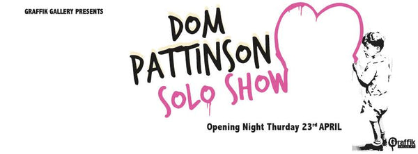Dom Pattinson - SOLO SHOW