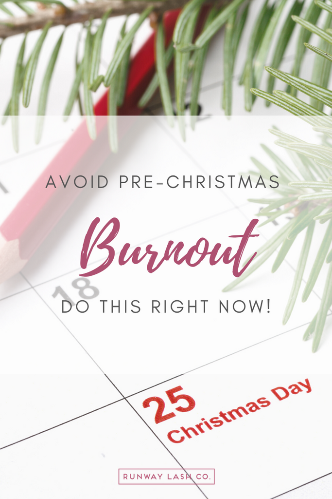 Avoid Pre-Christmas Burnout, Do This Right Now!
