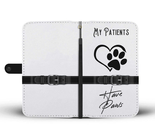 My Patients Have Paws Wallet Phone Case